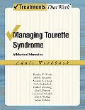 Managing Tourette Syndrome: A Behaviorial Intervention Adult Workbook