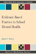 Evidence Based Practice in School Mental Health