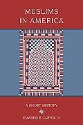Muslims in America: A Short History (Religion in American Life)