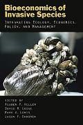 Bioeconomics of Invasive Species Integrating Ecology, Economics, Policy, and Management