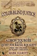 Color Blind Justice: Albion Tourgee and the Quest for Racial Equality from the Civil War to ...