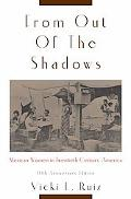 From Out of the Shadows: Mexican Women in Twentieth Century America