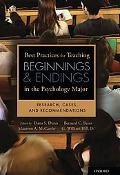 Best Practices for Teaching Beginnings and Endings in the Psychology Major: Research, Cases,...