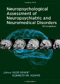 Neuropsychological Assessment of Neuropsychiatric and Neuromedical Disorders