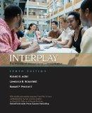 Interplay, The Process of Interpersonal Communication [Custom]