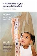 A Mandate for Playful Learning in Preschool: Presenting the Evidence