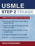 USMLE Step 2 Triage : An Effective No-Nonsense Review of Clinical Knowledge