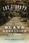 Cry Liberty : The Great Stono River Slave Rebillion of 1789