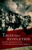 Tales from a Revolution: Bacon's Rebellion and the Transformation of Early America (New Narr...