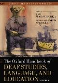 Oxford Handbook of Deaf Studies, Language, and Education, Vol. 2