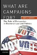 What are Campaigns For? The Role of Persuasion in Electoral Law and Politcs