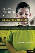 Helping Children with Selective Mutism and Their Parents: A Guide for School-Based Professio...