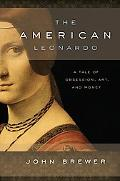 The American Leonardo: A Tale of Obsession, Art and Money
