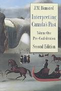 Interpreting Canada's past: Pre-Confederation, Vol. 1