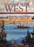 Challenge of the West, A Canadian Retrospective From 1815 - 1914