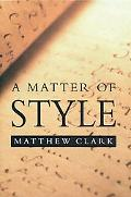 Matter of Style on Writing and Technique On Writing and Technique