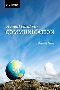 A Field Guide to Communication