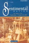 Sentimental Nation The Making of the Australian Commonwealth