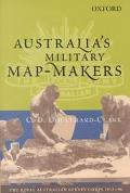 Australia's Military Map-Makers: The Royal Australian Survey Corps 1915-96 (Australian Army ...
