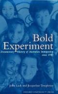Bold Experiment A Documentary History of Australian Immigration Since 1945
