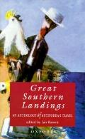 Great Southern Landings An Anthology of Antipodean Travel