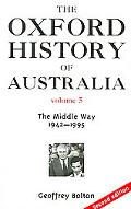 Oxford History Of Australia 1942-1995 The Middle Way