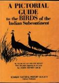 Pictorial Guide to the Birds of the Indian Subcontinent - Salim Ali