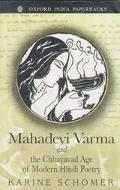 Mahadevi Varma and the Chhayavad Age of Modern Hindi Poetry