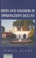 Sufis and Soldiers in Awrangzeb's Deccan