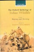 Oxford Anthology of Indian Wildlife Hunting and Shooting