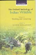 Oxford Anthology of Indian Wildlife Watching and Conserving