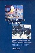 Unbecoming Citizens Culture, Nationhood, and the Flight of Refugees from Bhutan