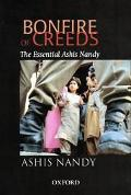 Bonfire of Creeds THE ESSENTIAL ASHIS NANDY