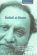 Exiled at Home Comprising at the Edge of Psychology, the Intimate Enemy and Creating a Natio...