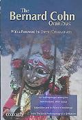 Bernard Cohn Omnibus An Anthropologist Among the Historians and Other Essays, Colonialism an...