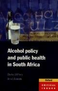Alcohol Policy and Public Health in South Africa