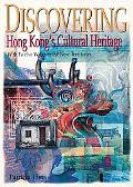 Discovering Hong Kong's Cultural Heritage