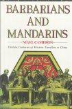 Barbarians and Mandarins Thirteen Centuries of Western Travellers in China
