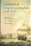 Letterbook of Greg & Cunningham 1756-57 Merchants of New York and Belfast