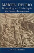 Martin Delrio : Scholarship and Demonology in the Counter-Reformation