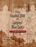 From Ghalib's Dilli to Lutyen's New Delhi : A Documentary Record