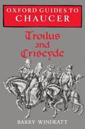 Oxford Guides to Chaucer Troilus and Criseyde