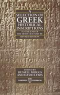 Selection of Greek Historical Inscriptions to the End of the Fifth Century B.C.