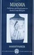 Miasma Pollution and Purification in Early Greek Religion
