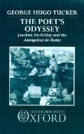 Poet's Odyssey Joachim Du Bellay and the Antiquitez De Rome