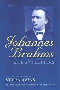 Johannes Brahms Life and Letters