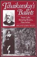 Tchaikovsky's Ballets Swan Lake, Sleeping Beauty, Nutcracker