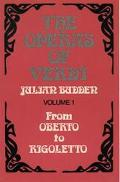 Operas of Verdi From Oberto to Rigoletto