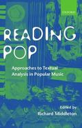 Reading Pop Approaches to Textual Analysis in Popular Music