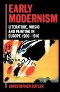 Early Modernism Literature, Music, and Painting in Europe, 1900-1916